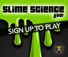 Slime Science Live!